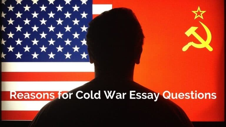 Reasons for the Cold War: 4 Essay Questions