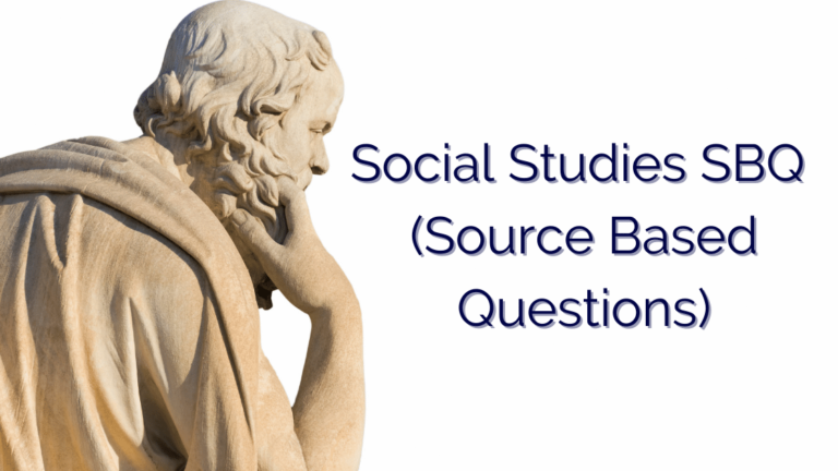 Social Studies SBQ (Source Based Questions)