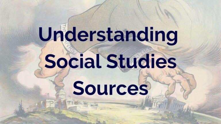 Understanding Social Studies Sources